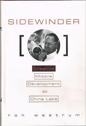 Sidewinder: Creative Missile Development at China Lake: Ron Westrum