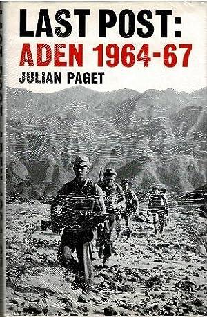 Last Post: Aden 1964-67: Julian Paget