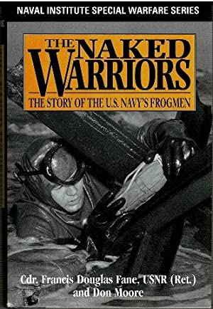 The Naked Warriors: Story of the U.S.: Cdr. Francis Douglas