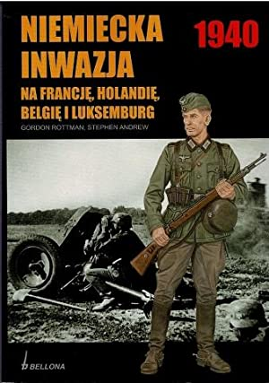 Niemiecka Inwazja na Francje, Holandie, Belgie i: Gordon Rottman