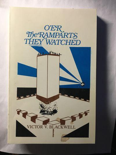 O'er the Ramparts they Watched: Blackwell, Victor V