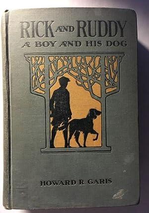 Rick and Ruddy: A Boy and His: Garis, Howard R.