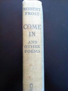 Come In and Other Poems: Frost, Robert; Louis