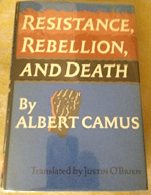 Resistance, Rebellion, and Death: Camus, Albert; translated by Justin O'Brien