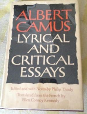 Lyrical and Critical Essays: Camus, Albert; translated by Ellen Conroy Kennedy