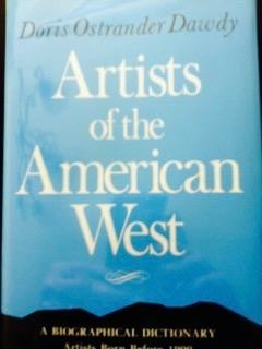 Artists of the American West [3 volumes]: Dawdy, Doris Ostrander