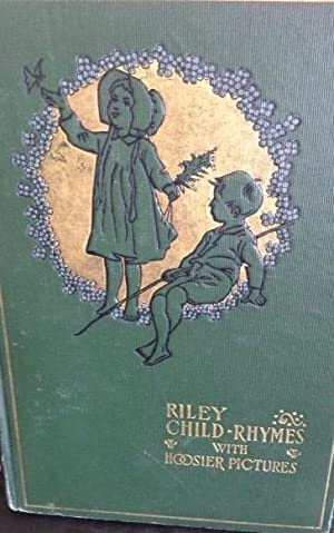 Riley Child Rhymes with Hoosier Pictures: Riley, James Whitcomb Riley; Illustrations by Will Vater