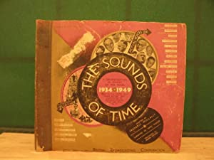 The Sounds of Time, A Dramatisation in Sound of the Years 1934 - 1949 Told in the Voices that made ...