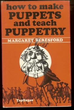 How To Make Puppets And Teach Puppetry.: Beresford, Margaret.