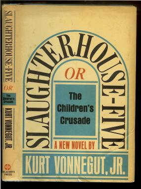 Slaughterhouse-Five Or The Children's Crusade; A Duty-Dance: Vonnegut, Kurt, Jr.