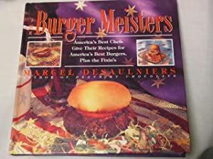 The Burger Meisters. America's Best Chefs Give: Desaulniers, Marcel.