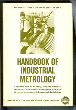 Handbook of Industrial Metrology.: Publications Committee, American