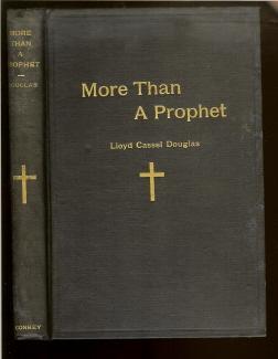 More Than A Prophet.: Douglas, Lloyd Cassel.