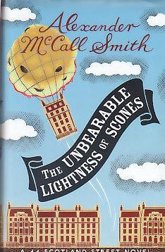 THE UNBEARABLE LIGHTNESS OF SCONES: Smith, Alexander McCall