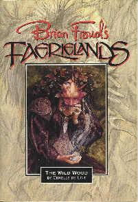 BRIAN FROUD'S FAERIELANDS: THE WILD WOOD: De Lint, Charles