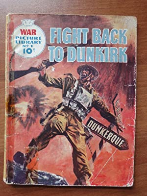 War Picture Library #1 : Fight Back To Dunkirk (FIRST OF THE SERIES from September 1, 1958 Comman...