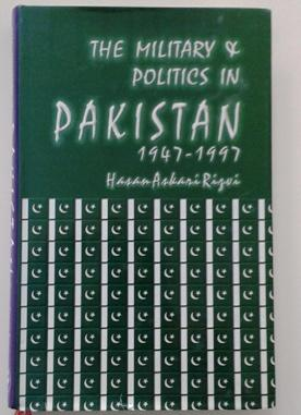 The Military and Politics in Pakistan 1947-1997