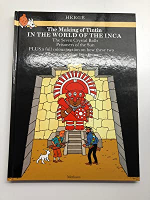 The Making of Tintin: In the World of the Inca - The Seven Crystal Balls, and Prisoners of the Sun