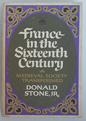 France in the Sixteenth Century: A Medieval Society Transformed
