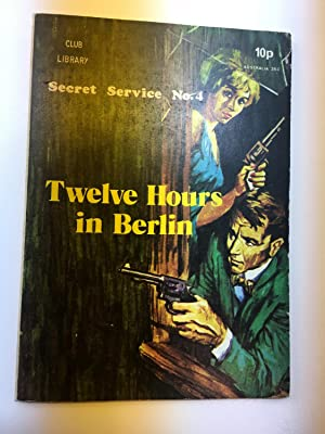 Comic Digest from the Club Library - Secret Service #4 - Twelve Hours in Berlin
