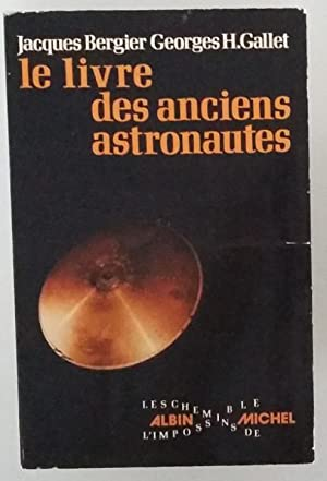 Le Livre des anciens astronautes: Jacques Bergier, Georges H. Gallet