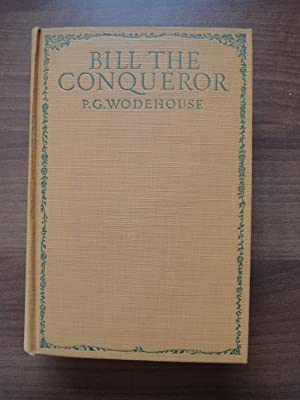 Bill the Conqueror: P. G. Wodehouse