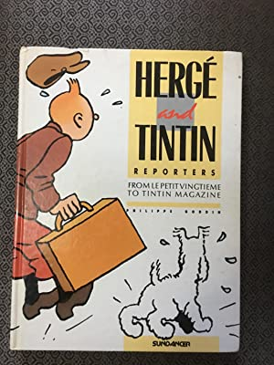 HERGE and TINTIN Reporters From Le Petit Vingtieme to Tintin Magazine (English translation by Mic...