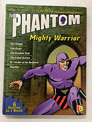 The Adventures of the Ghost Who Walks - The Phantom: Mighty Warrior (6 Stories in 1 Book): The Te...