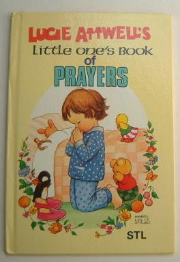 Lucie Attwell's Little One's Book of Prayers: Attwell, Mabel Lucie