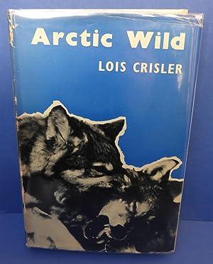 Arctic Wild: Crisler, Lois