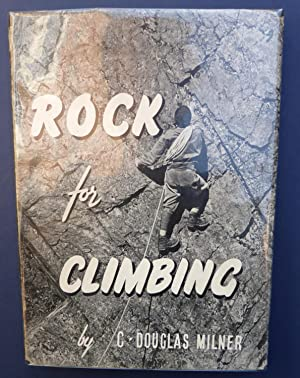 Rock for Climbing: Milner, C Douglas