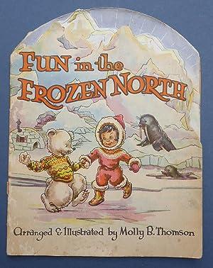 Fun in the Frozen North - A: Thomson, Molly B
