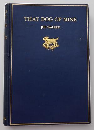 That Dog of Mine: Walker, Joe