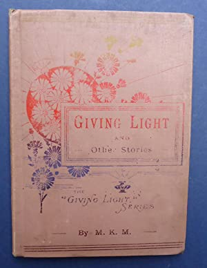 Giving Light & Other Stories - The: MKM ( M.