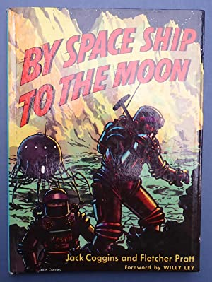 By Space Ship to the Moon: Coggins, Jack /
