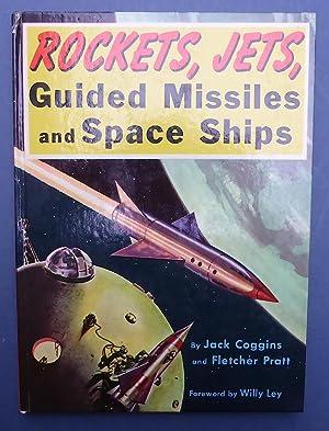 Rockets, Jets, Guided Missiles & Space Ships: Coggins, Jack /