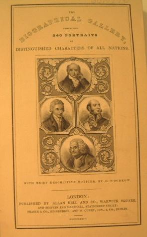 Woodrow's Biographical Gallery Comprising 240 Portraits of Distinguished Characters of All Nation...