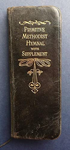 The Primitive Methodist Hymnal with Supplement -