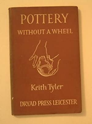 Pottery Without a Wheel: Tyler, Keith