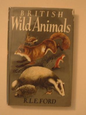 British Wild Animals - Black's Young Naturalist's: Ford, Richard L