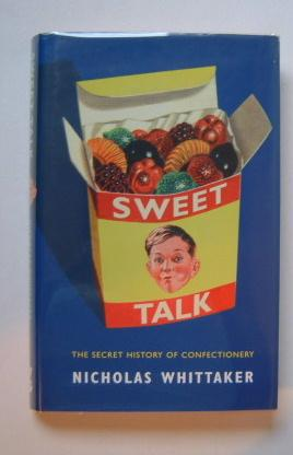 Sweet Talk - The Secret History of Confectionary