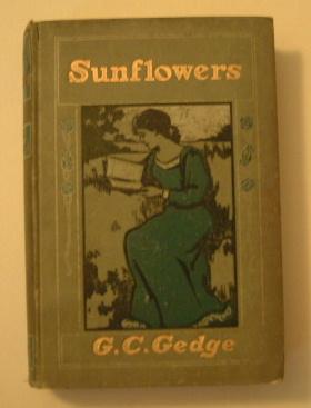 Sunflowers - A Story of Today: Gedge, G C ( Georgina Caroline )