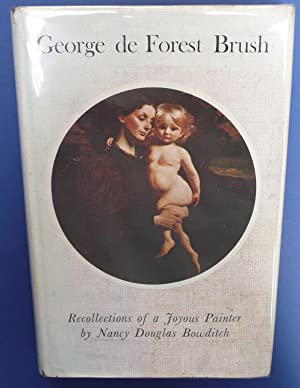 George De Forest Brush - Recollections of a Joyous Painter
