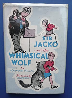 Sir Jacko & the Whimsical Wolf: Hillas, Norman