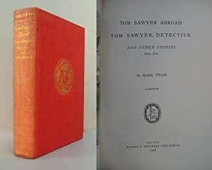 Tom Sawyer Abroad, Tom Sawyer Detective, and Other Stories: Twain, Mark (Samuel L. Clemens)