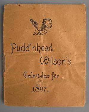 Pudd'nhead Wilson's Calendar for 1897: Twain, Mark (Samuel L. Clemens)