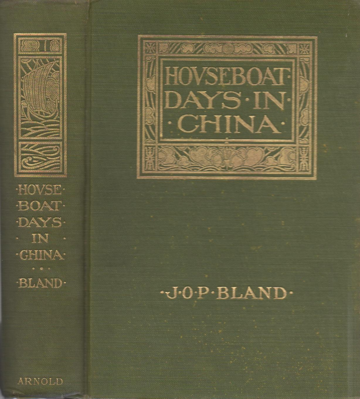 Houseboat Days in China Bland, J. O. P. Very Good Hardcover