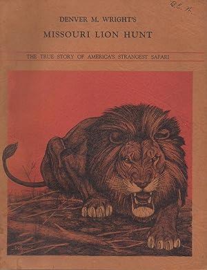 Denver M. Wright's Missouri Lion Hunt. The: Nagel, Geo. Conrad