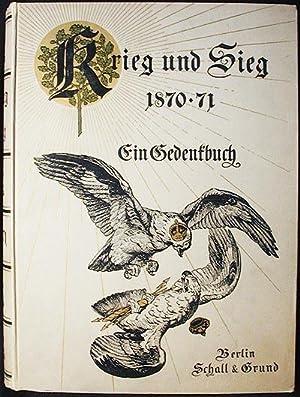 Krieg und Sieg, 1870-71: ein Gedenkbuch; herausgegeben von J. v. Pflugk-Harttung: Pflugk-Harttung, ...