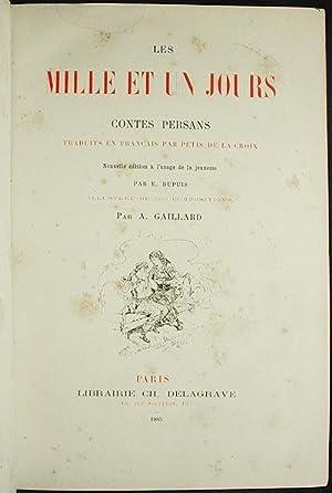 Les Mille et Un Jours: Contes Persans; traduits en Français par Pétis de la Croix: Pétis de la ...